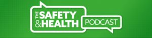 Safety & Health Podcast