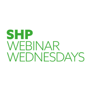 SHP Webinar Wednesdays