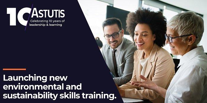 Astutis - Launching new environmental sustainability skills training